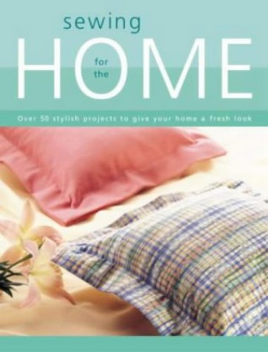 Sewing for the Home By Singer Sewing