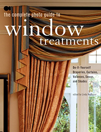 Do It Yourself Window Treatments: The Complete Photo Guide To Window Treatments: DIY
