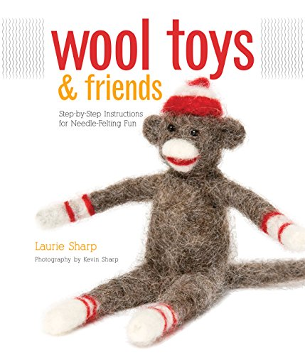 Wool Toys and Friends By Laurie Sharp