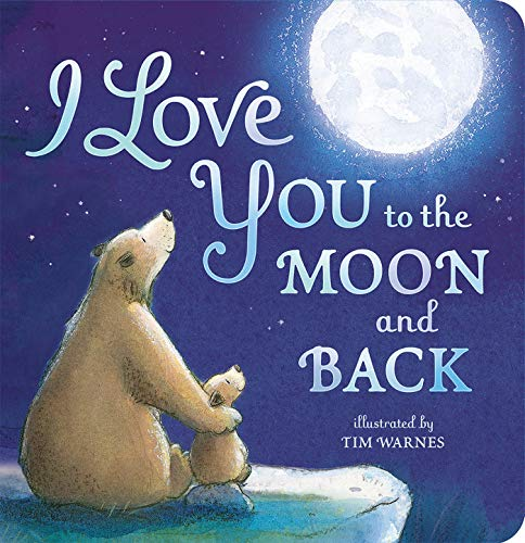 I Love You to the Moon and Back von Amelia Hepworth