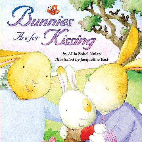 Bunnies Are for Kissing By Allia Zobel Nolan