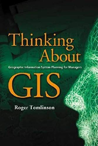 Thinking About GIS By Roger Tomlinson