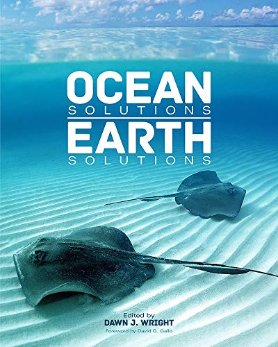 Ocean Solutions, Earth Solutions By Dawn J. Wright