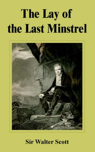 The Lay of the Last Minstrel By Sir Walter Scott