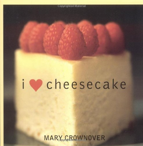 I Love Cheesecake By Mary Crownover