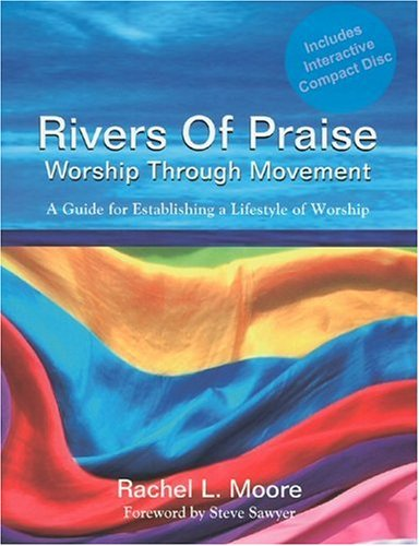 Rivers of Praise By Rachel L. Moore