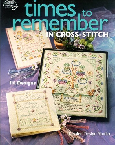 Times to Remember in Cross-Stitch By Kooler Design Studio