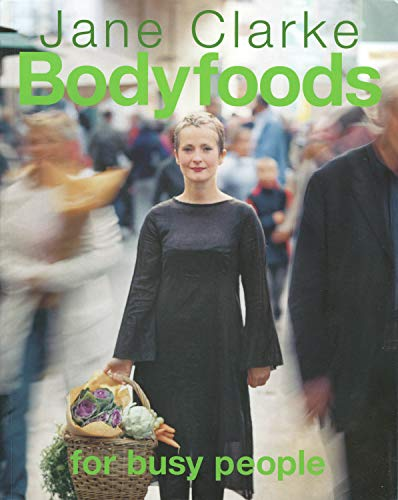 Bodyfoods for Busy People By Jane Clarke