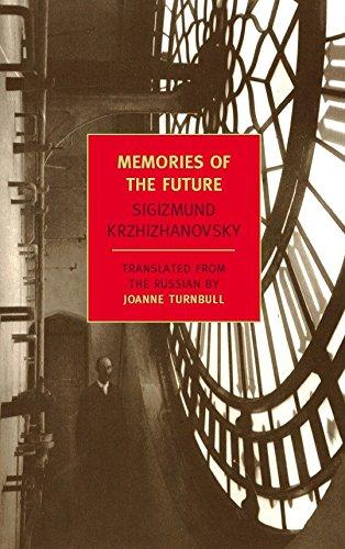 Memories of the Future (New York Review Books Classics) By Sigizmund Krzhizhanovsky
