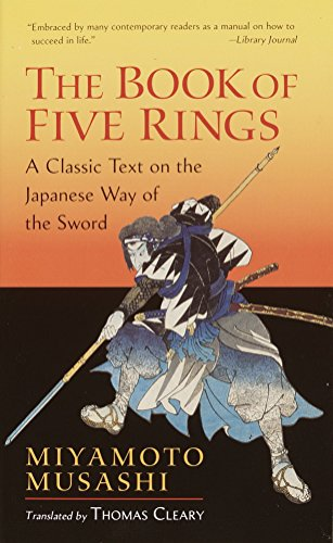 """The Book of Five Rings: A Classic Text on the Japanese Way of the Sword (incl. """"The Book of Family Traditions on the Art of War"""") By Miyamoto Musashi"""