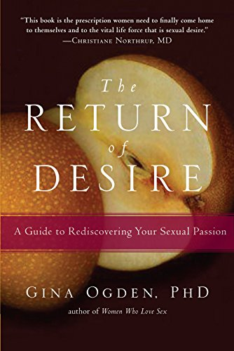 The Return of Desire By Gina Ogden (Private Practice Massachusetts USA)
