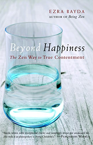 Beyond Happiness By Ezra Bayda