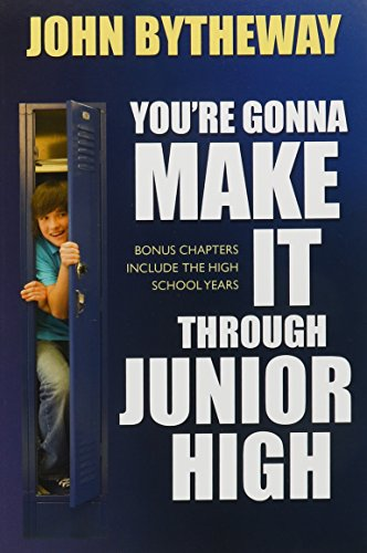 Title: Youre Gonna Make It through Junior High By John Bytheway