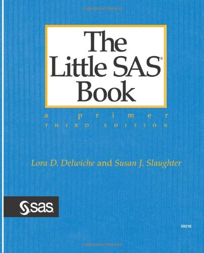 The Little SAS Book: A Primer, Third Edition By Slaughter