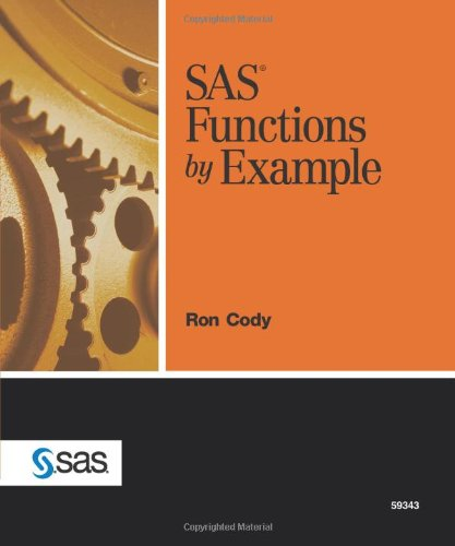 SAS Functions by Example By Ronald P Cody
