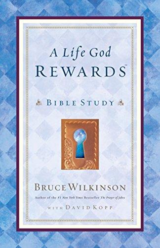 A Life God Rewards (Leader's Edition) By Bruce Wilkinson