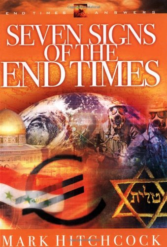 End Times Answers #05: Seven Signs of the End Times By Mark Hitchcock