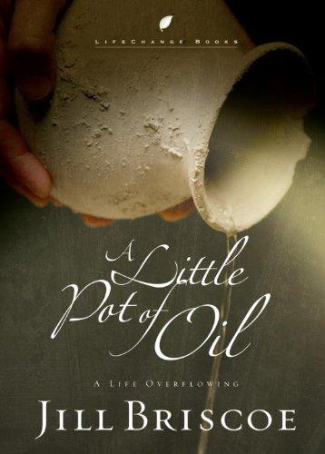 A Little Pot of Oil By Jill Briscoe