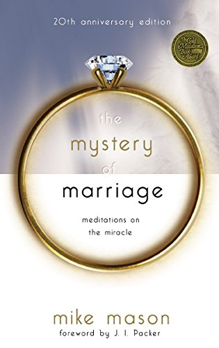 The Mystery of Marriage (20th Anniversary Edition) By Mike Mason