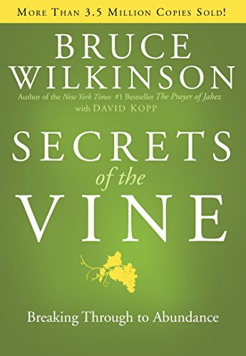 Secrets of the Vine (Anniversary Edition) By Bruce Wilkinson