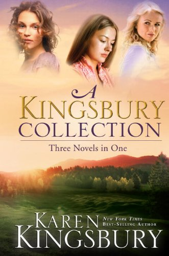 "A Kingsbury Collection: ""Where Yesterday Lives"", WITH ""When Joy Came to Stay"", AND ""On Every Side"" by Karen Kingsbury"