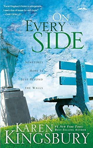 On Every Side: Sometimes Hope is Just Beyond the Walls By Karen Kingsbury