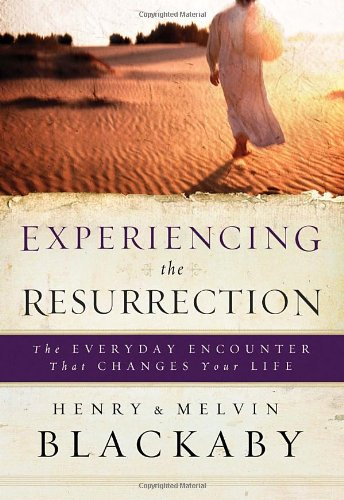 Experiencing the Resurrection By Henry T Blackaby