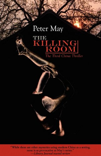 The Killing Room: A China Thriller (China Thrillers) By Peter May