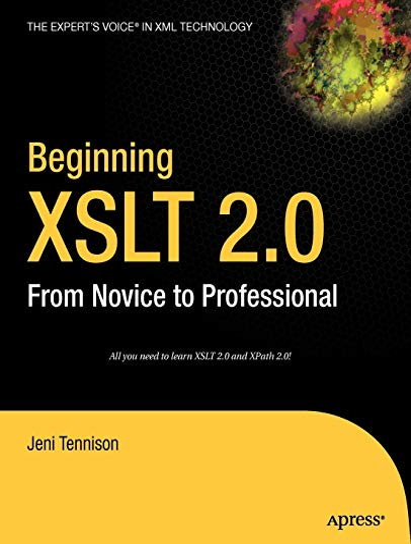 Beginning XSLT 2.0: From Novice to Professional by Jeni Tennison