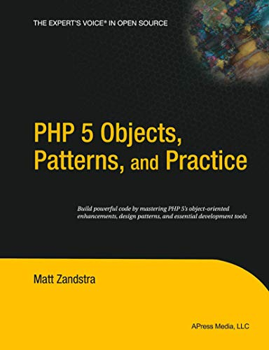 PHP 5 Objects, Patterns, and Practice By Matt Zandstra