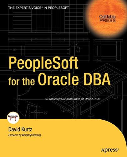 PeopleSoft for the Oracle DBA (Oaktable Press) By David Kurtz