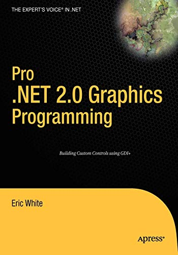 Pro .NET 2.0 Graphics Programming By Eric White
