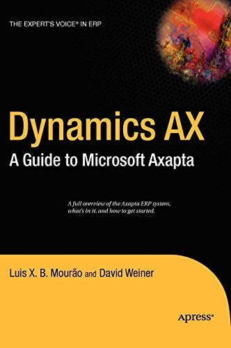 Dynamics AX: A Guide to Microsoft Axapta By David Weiner