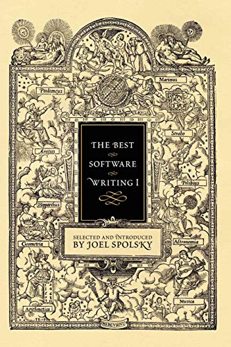 The Best Software Writing I: Selected and Introduced by Joel Spolsky: v. 1 by Avram Joel Spolsky