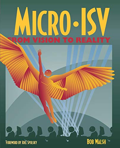 Micro-ISV By Robert Walsh