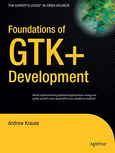 Foundations of GTK+ Development By Andrew Krause
