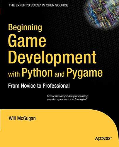 Beginning Game Development with Python and Pygame By Will McGugan