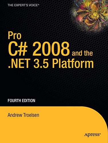 Pro C# 2008 and the .NET 3.5 Platform By Andrew W. Troelsen
