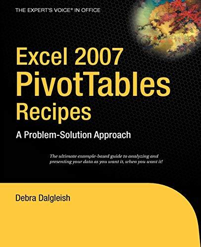 Excel 2007 PivotTables Recipes By Debra Dalgleish