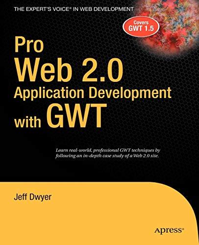 Pro Web 2.0 Application Development with GWT By Jeff Dwyer
