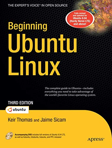 Beginning Ubuntu Linux, Third Edition: From Novice to Professional (Books for Professionals by Professionals) By Keir Thomas