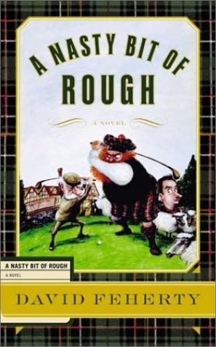 A Nasty Bit of Rough By David Feherty