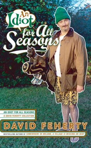 An Idiot for All Seasons By David Feherty