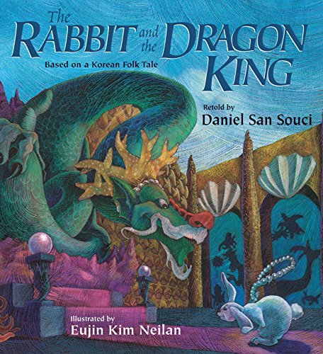 The Rabbit and the Dragon King By Daniel San Souci