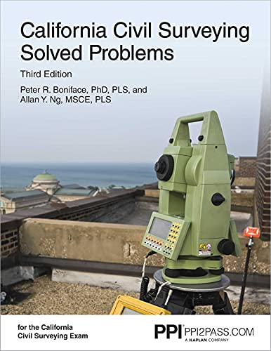 Ppi California Civil Surveying Solved Problems, 3rd Edition - Comprehensive Practice for the California Civil Surveying Exam By Peter R Boniface