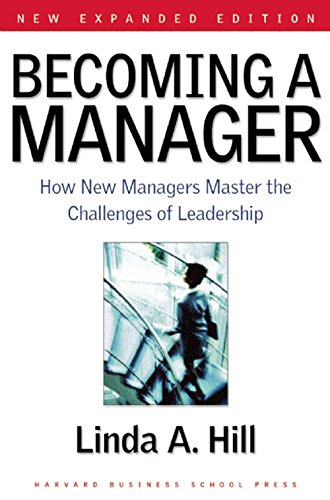 Becoming a Manager By Linda A. Hill