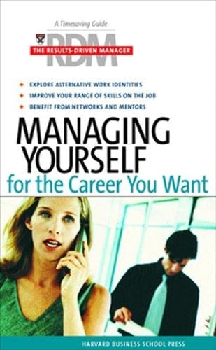 Managing Yourself for the Career You Want By Harvard Business School Press