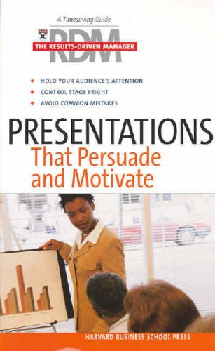 Presentations That Persuade and Motivate By Harvard Business School Press