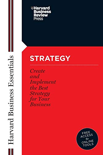 Strategy: Create and Implement the Best Strategy for Your Business by Business Essentials Harvard