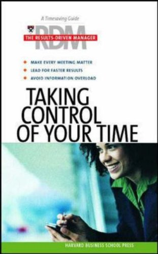 Taking Control of Your Time By Other primary creator Harvard Business School Press